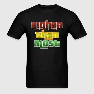 Higher Than Most - Men's T-Shirt