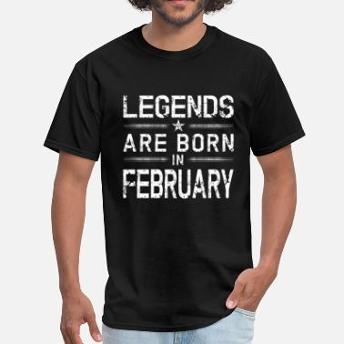 February Kids Legends Born In February | February Birthday - Men's T-Shirt