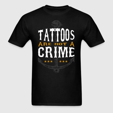 Tattoos are not a Crime - Men's T-Shirt