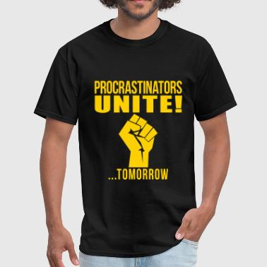 procrastinators unite - Men's T-Shirt