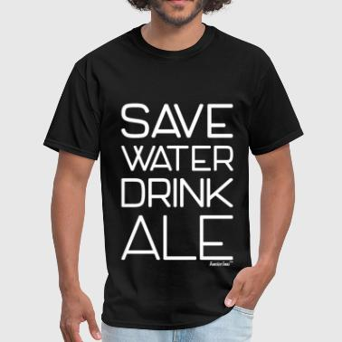 Save The Ales Save Water Drink Ale, Francisco Evans ™ - Men's T-Shirt