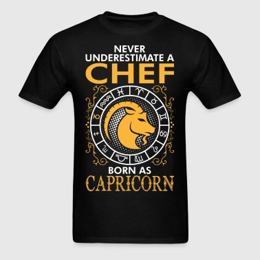Never Underestimate A Chef Born As Capricorn - Men's T-Shirt