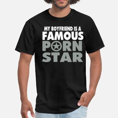 I Fuck Like A Muthafucking Porn Star MY BOYFRIEND IS A FAMOUS PORN STAR - Men's T-Shirt