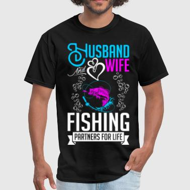 Fishing Wife Husband And Wife Fishing Partners For Life - Men's T-Shirt