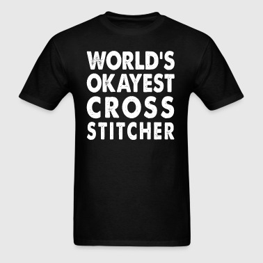 World's Okayest Cross Stitcher - Men's T-Shirt