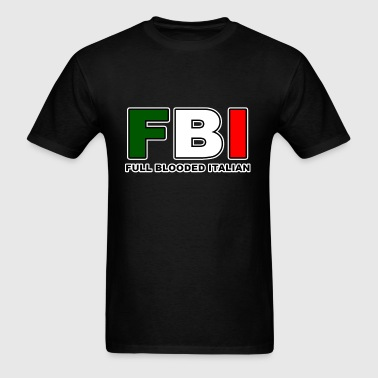 FBI Full Blooded Italian - Men's T-Shirt