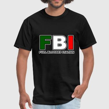 Full Blood FBI Full Blooded Italian - Men's T-Shirt