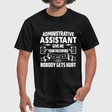 Administrative Assistant Funny Funny Administrative Assistant Shirt - Men's T-Shirt