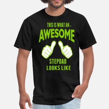 Awesome Stepdad THIS IS WHAT AN AWESOME STEPDAD LOOKS LIKE - Men's T-Shirt
