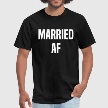 Married AF - Men's T-Shirt