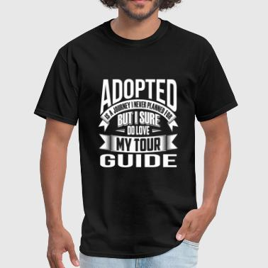 Adopted I sure do love my tour guide - Men's T-Shirt