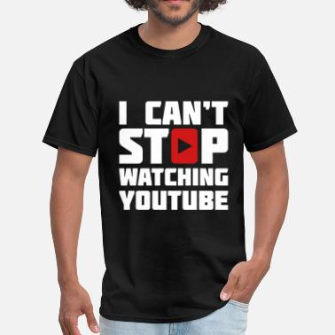 Youtubers I CAN'T STOP WATCHING YOUTUBE - Men's T-Shirt