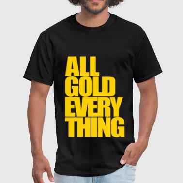 All Gold Everything All Gold Everything - Men's T-Shirt