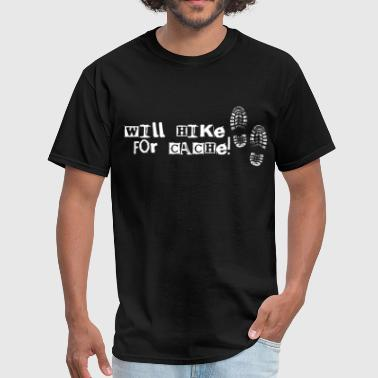 Will Hike For Cache - Men's T-Shirt