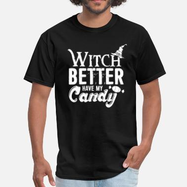 Adult Candy Witch Better Have My Candy Halloween Funny Adults  - Men's T-Shirt