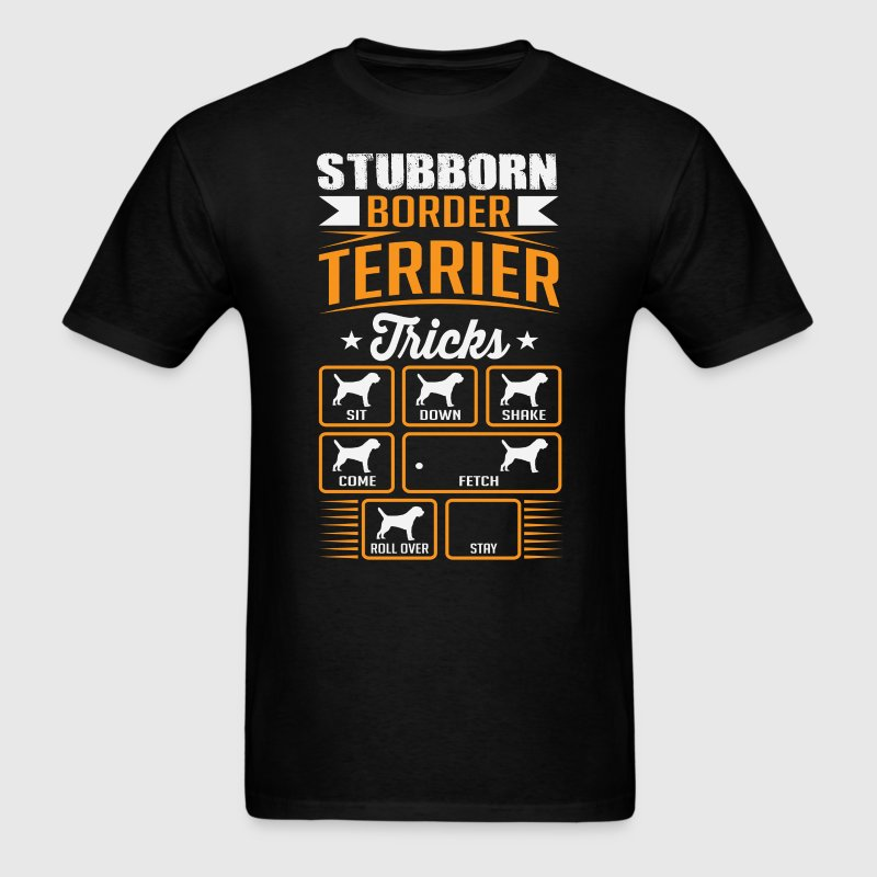 Stubborn Border Terrier Tricks T-shirt - Men's T-Shirt