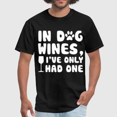 Animal Apparel Dog in dog wines i have only had one drink animals win - Men's T-Shirt