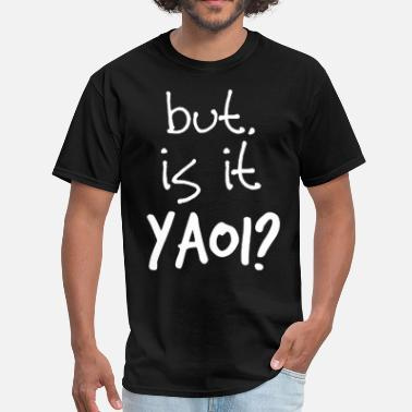 Yaoi Yaoi cute yaoi Is It Yaoi anime BL fandom fangirl - Men's T-Shirt