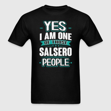 Salsero Yes I am One of Those People T-Shirt - Men's T-Shirt