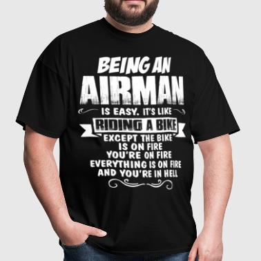 Being An Airman... - Men's T-Shirt