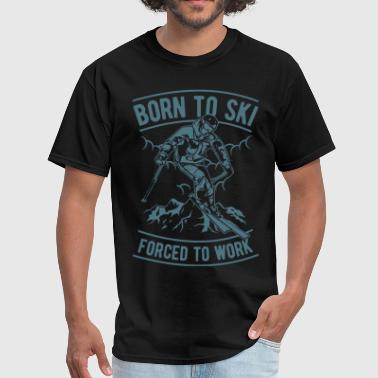 Born To Ski Forced To Work Design - Men's T-Shirt