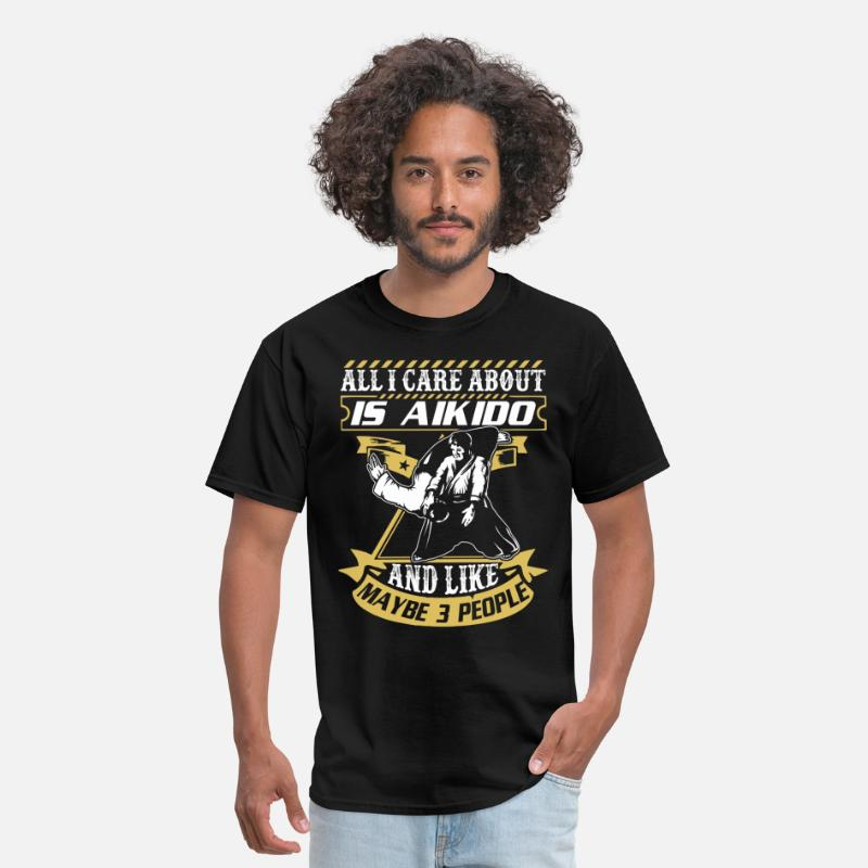 Aikido T-Shirts - All I Care About Is Aikido T Shirt - Men's T-Shirt black