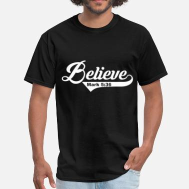 Verse Believe - Mark 5:36 - Men's T-Shirt