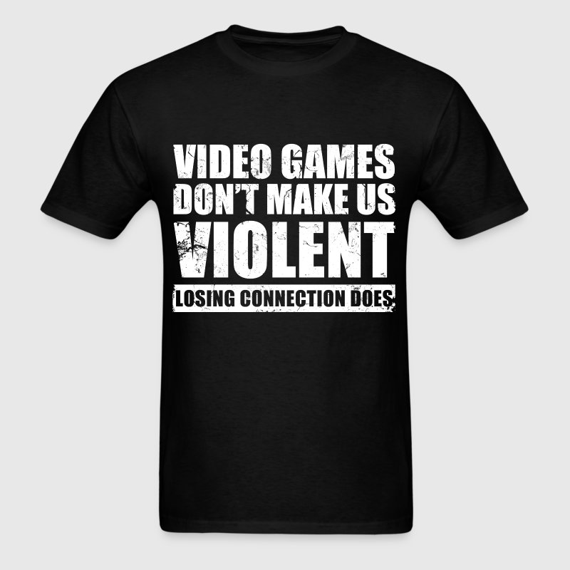 video_games_dont_make_us_violent - Men's T-Shirt