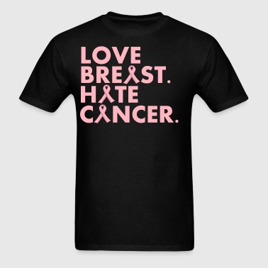 Love Breast. Hate Cancer. Breast Cancer Awareness) - Men's T-Shirt