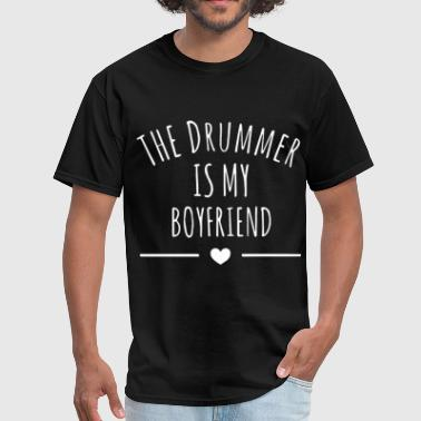 the drummer is my boyfriend drummer - Men's T-Shirt