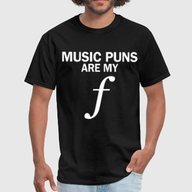 music puns are my F music - Men's T-Shirt
