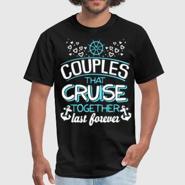 Cruise Funny Couple couples that cruise together last forever cruise - Men's T-Shirt