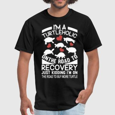 Disaster Recovery Analyst Funny I am a turtleholic on the road to recovery just ki - Men's T-Shirt
