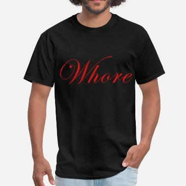 Dirty Whore Whore - Men's T-Shirt