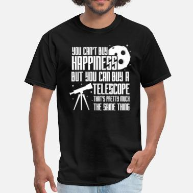 Telescope You Can't Buy Happiness Telescope Astronomy - Men's T-Shirt