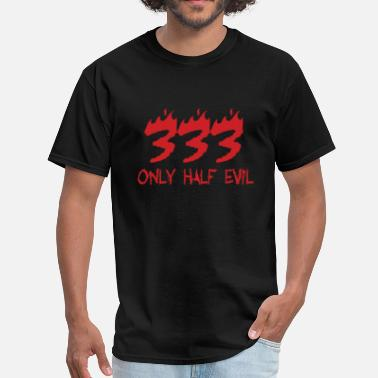 Evil 333 ONLY HALF EVIL - Men's T-Shirt