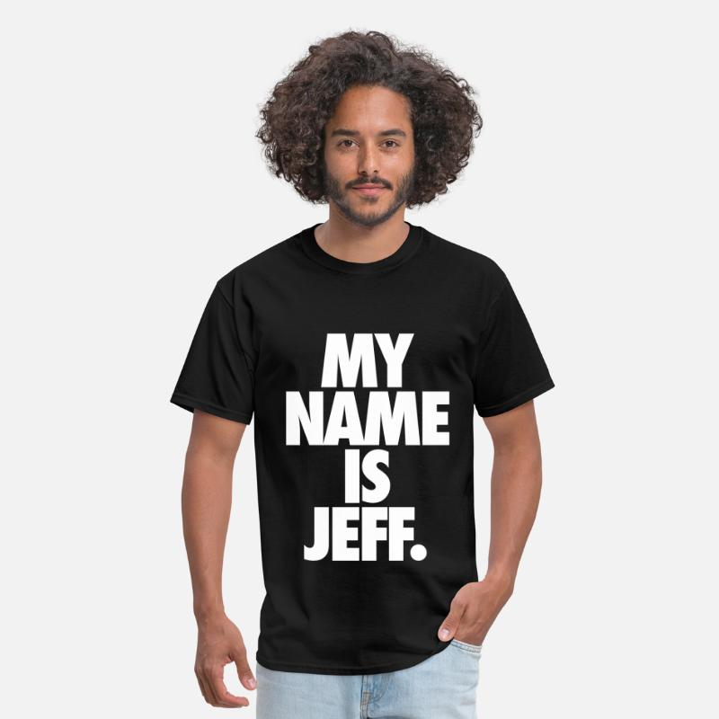 Funny T-Shirts - My Name Is Jeff - Men's T-Shirt black