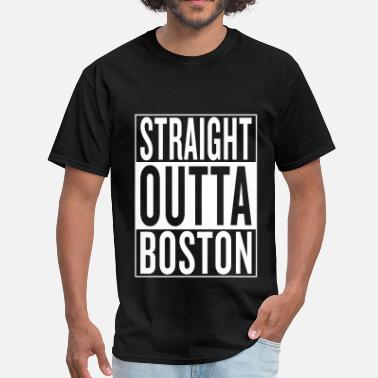 Straight Outta Your Name straight outta Boston - Men's T-Shirt