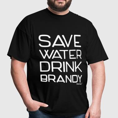 Save Water Drink Brandy, Francisco Evans ™ - Men's T-Shirt