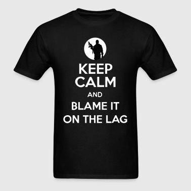 Keep Calm And Blame It On The Lag [Gaming] - Men's T-Shirt