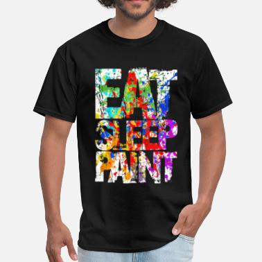 Eat Sleep Paint Eat Sleep Paint - Men's T-Shirt