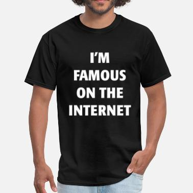 Youtuber Famous I'm Famous on the Internet - Men's T-Shirt