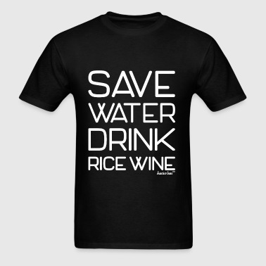 Save Water Drink Rice Wine, Francisco Evans ™ - Men's T-Shirt