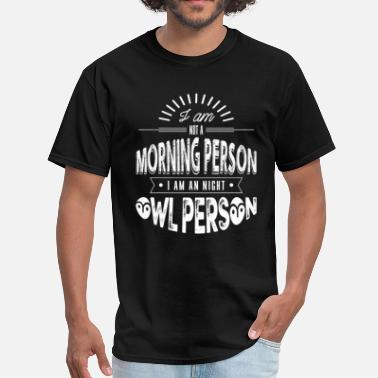 Owl I am not  a morning perso - Men's T-Shirt
