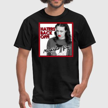 Breast Sing Haters Back Off! Miranda Sings - Men's T-Shirt