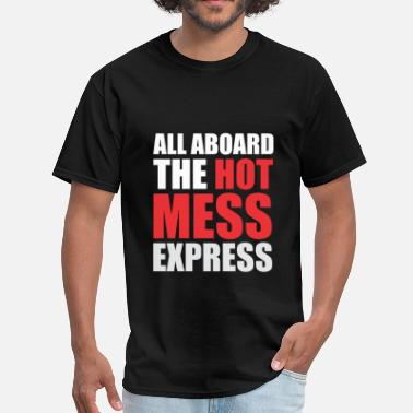 All Aboard The All aboard the hot mess express - Men's T-Shirt