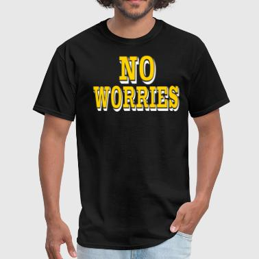 No Worries NO WORRIES - Men's T-Shirt