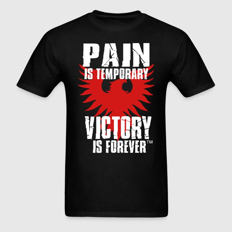 PAIN IS TEMPORARY VICTORY IS FOREVER - Men's T-Shirt