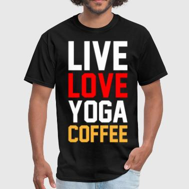 Live Love Yoga Coffee - Men's T-Shirt