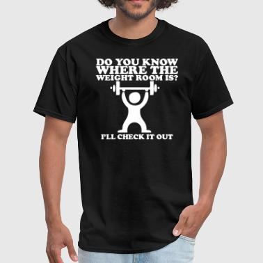 Tommy Boy Do you know where the weight room is? Tommy Boy - Men's T-Shirt